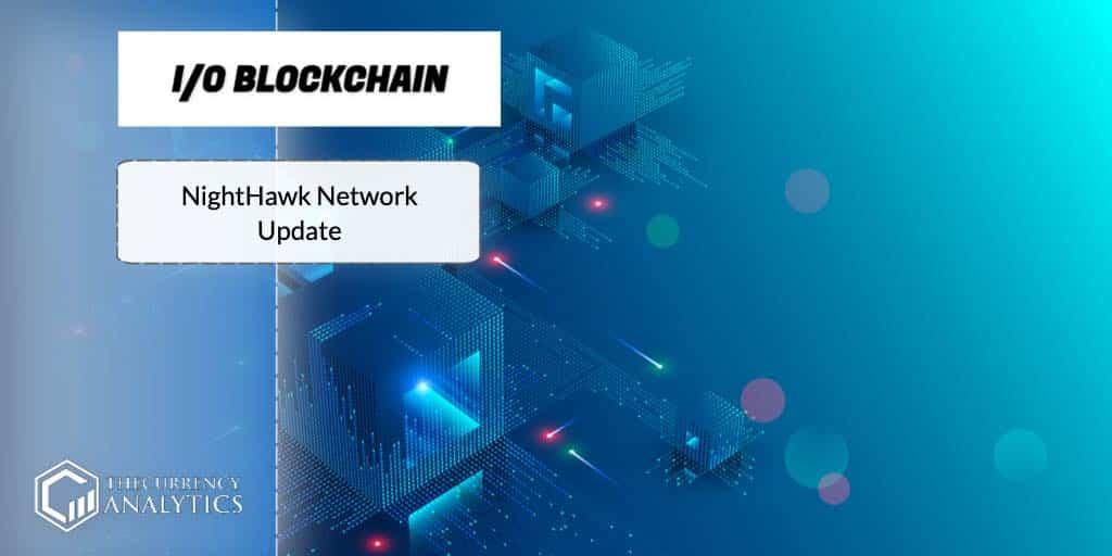 Io blockchain NightHawk Network Update
