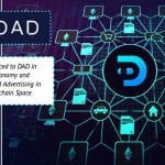 Get introduced to DAD in Token Economy and Decentralized Advertising in the Blockchain Space