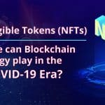 Non-Fungible Tokens(NFTs): What role can Blockchain technology play in the post-COVID-19 era?
