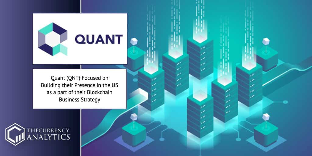 Quant (QNT) Focused on Building their Presence in the US as a part of their Blockchain Business Strategy