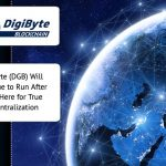 Digibyte (DGB) Will Continue to Run After 2035 Here for True Decentralization