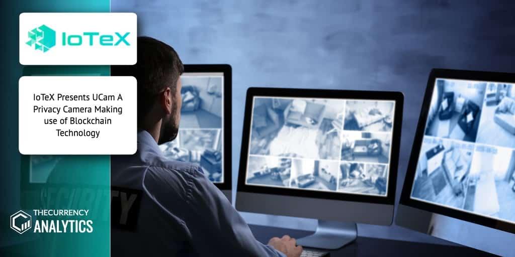 Privacy Camera Iotex Ucam