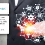 Vechain (VET) in China Animal Health And Food Safety Alliance (CAFA) as the Sole Public Blockchain provider