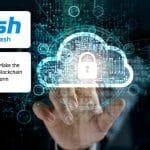 Dash Platform to Make the Payment Focused Blockchain a Cloud Platform