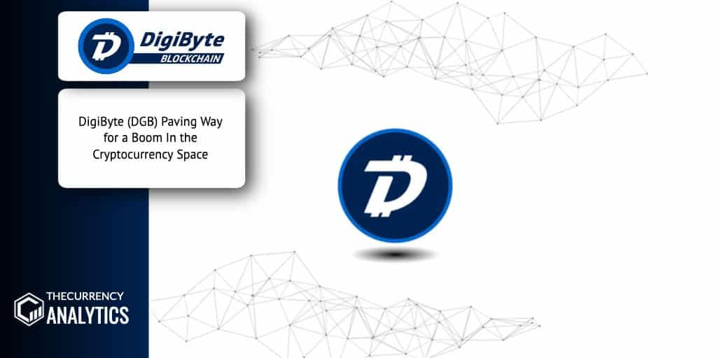 <bold>DigiByte</bold> (DGB) Paving Way for a Boom In the Cryptocurrency Space