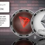 Ethereum is down with serious scalability issues with the DeFi explosion - could TRON be an alternative?