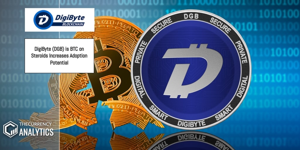 <bold>DigiByte</bold> (DGB) is BTC on Steroids Increases Adoption Potential