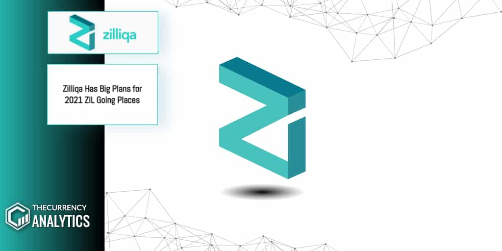 <bold>Zilliqa</bold> Has Big Plans for 2021 ZIL Going Places