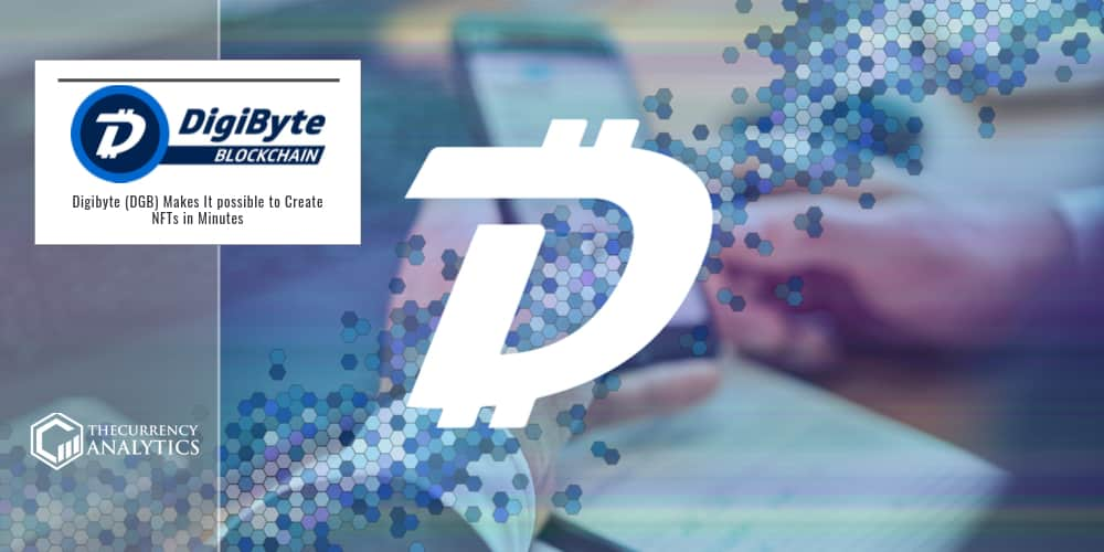 Digibyte (DGB) Makes It possible to Create NFTs in Minutes