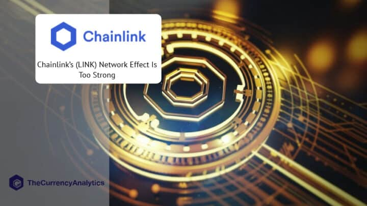 Chainlink's (LINK) Network Effect Is Too Strong