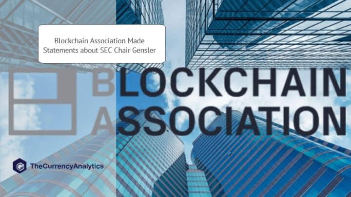 Blockchain Association Made Statements about SEC Chair Gensler