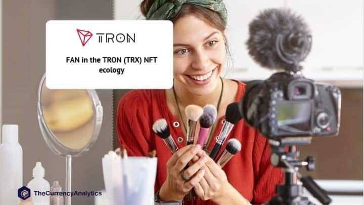 FAN in the TRON (TRX) NFT ecology